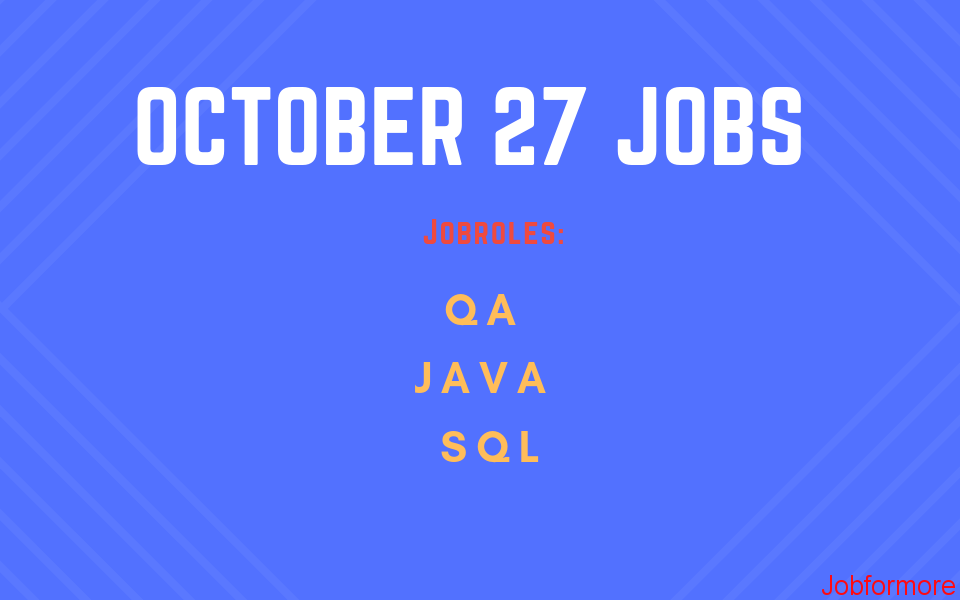 Job for more ~ Software Testing Jobs October 27